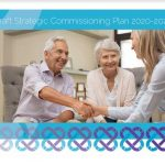Draft Strategic Commissioning Plan 20-23 for feedback